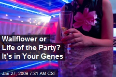 Wallflower or Life of the Party? It's in Your Genes