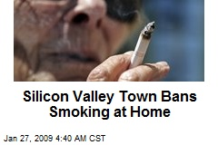 Silicon Valley Town Bans Smoking at Home