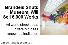 Brandeis Shuts Museum, Will Sell 6,000 Works