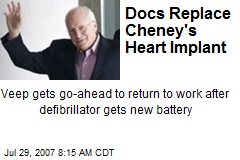 Docs Replace Cheney's Heart Implant