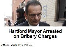 Hartford Mayor Arrested on Bribery Charges