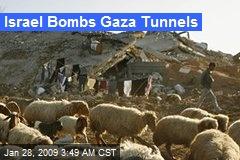 Israel Bombs Gaza Tunnels