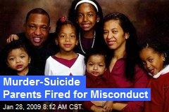 Murder-Suicide Parents Fired for Misconduct