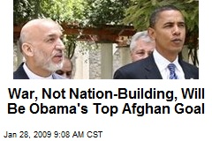 War, Not Nation-Building, Will Be Obama's Top Afghan Goal