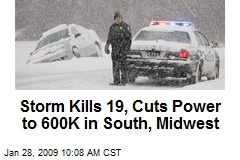 Storm Kills 19, Cuts Power to 600K in South, Midwest
