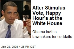 After Stimulus Vote, Happy Hour's at the White House
