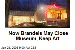 Now Brandeis May Close Museum, Keep Art