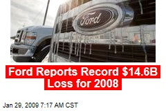 Ford Reports Record $14.6B Loss for 2008