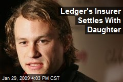 Ledger's Insurer Settles With Daughter