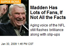 Madden Has Lots of Fans, If Not All the Facts