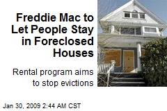 Freddie Mac to Let People Stay in Foreclosed Houses