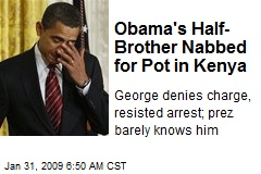 Obama's Half- Brother Nabbed for Pot in Kenya