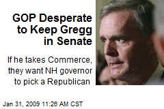 GOP Desperate to Keep Gregg in Senate