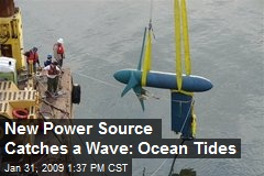 New Power Source Catches a Wave: Ocean Tides