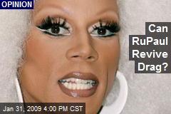Can RuPaul Revive Drag?