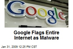 Google Flags Entire Internet as Malware