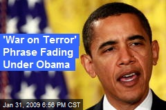 'War on Terror' Phrase Fading Under Obama