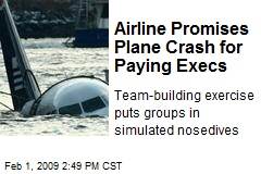 Airline Promises Plane Crash for Paying Execs