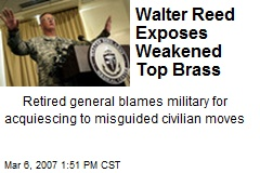 Walter Reed Exposes Weakened Top Brass