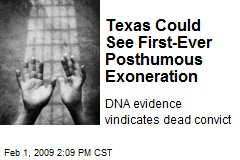 Texas Could See First-Ever Posthumous Exoneration