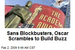 Sans Blockbusters, Oscar Scrambles to Build Buzz