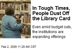 In Tough Times, People Dust Off the Library Card