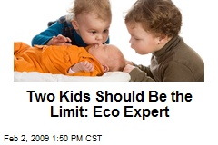 Two Kids Should Be the Limit: Eco Expert