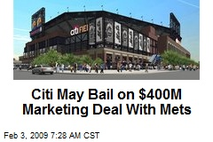 Citi May Bail on $400M Marketing Deal With Mets