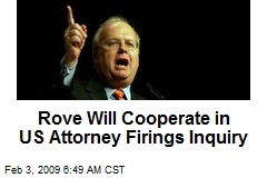 Rove Will Cooperate in US Attorney Firings Inquiry
