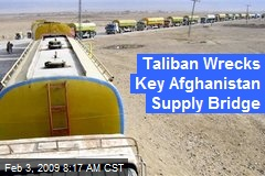 Taliban Wrecks Key Afghanistan Supply Bridge
