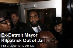 Ex-Detroit Mayor Kilpatrick Out of Jail