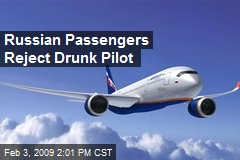 Russian Passengers Reject Drunk Pilot