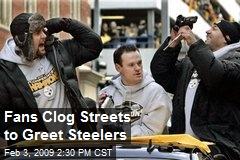 Fans Clog Streets to Greet Steelers