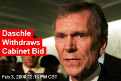 Daschle Withdraws Cabinet Bid