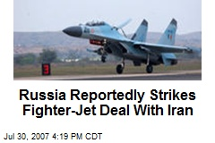 Russia Reportedly Strikes Fighter-Jet Deal With Iran