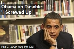 Obama on Daschle: 'I Screwed Up'