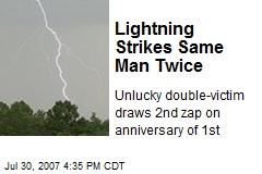 Lightning Strikes Same Man Twice