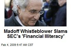 Madoff Whistleblower Slams SEC's 'Financial Illiteracy'