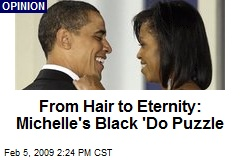 From Hair to Eternity: Michelle's Black 'Do Puzzle