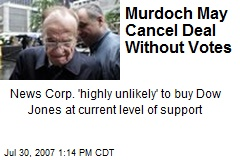 Murdoch May Cancel Deal Without Votes