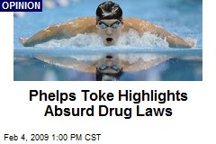 Phelps Toke Highlights Absurd Drug Laws