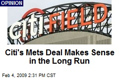 Citi's Mets Deal Makes Sense in the Long Run