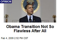 Obama Transition Not So Flawless After All