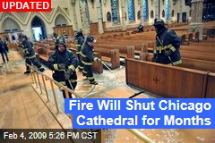 Fire Will Shut Chicago Cathedral for Months