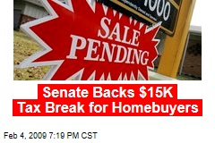 Senate Backs $15K Tax Break for Homebuyers