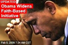 Obama Widens Faith-Based Initiative