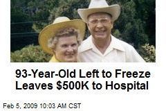 93-Year-Old Left to Freeze Leaves $500K to Hospital