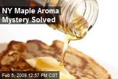 NY Maple Aroma Mystery Solved