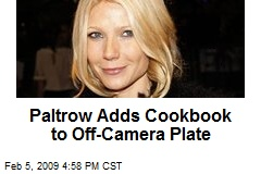 Paltrow Adds Cookbook to Off-Camera Plate