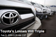 Toyota's Losses Will Triple